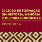 Logo do Grupo II Ciclo de Formação em História, Memória e Culturas Indígenas